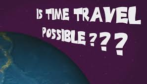 Is time travel possible technology for kids mocomi
