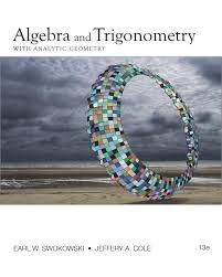 algebra and trigonometry with analytic geometry 13th edition