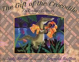 gift crocodile cinderella story judy sierra