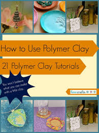 how to use polymer clay 21 polymer clay tutorials favecrafts com
