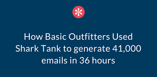 how basic outfitters used shark tank to generate 41 000 emails in