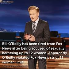 Bill O Reilly Memes - joke bill o reilly has been fired from fox news after b