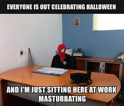 Spiderman Meme Masturbating - everyone is out celebrating halloween imgur
