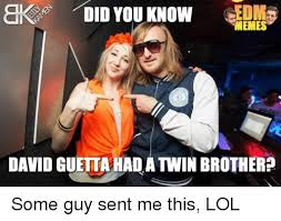 Did You Know That Meme - did you know memes david guetta had atwin brother some guy sent