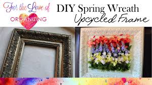 diy spring wreath from upcycled picture frame youtube