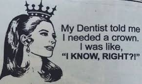 Dentist Meme - dental crowns knowing when the time is right brentwood dental ctr