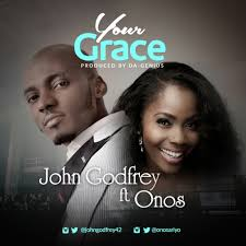 gozie okeke thanksgiving worship music john godfrey u2013 your grace ft onos johngodfrey42