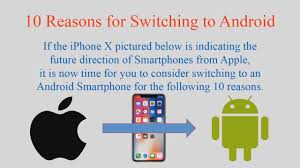 switching from iphone to android 10 reasons for switching from iphone to android