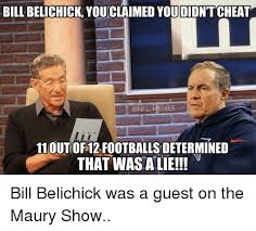 Maury Meme - bill belichick youclaimed you didn t cheat memes