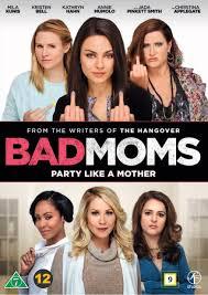 Bad Mothers Bad Moms
