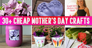cheap mothers day gifts 30 cheap s day crafts that speak for themselves