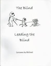 the blind leading the blind dark cartoonistdark cartoonist
