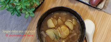 la cuisine de corinne soupe miso aux oignons et pommes de terre la cuisine de corinne