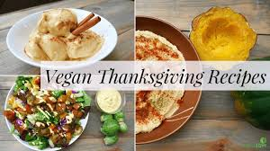 vegan thanksgiving recipes 3 easy thanksgiving dinner ideas