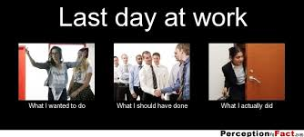 Last Day Of Work Meme - last day at work what people think i do what i really do