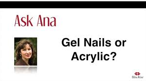 ask ana should i get gel nails or acrylic which is better youtube