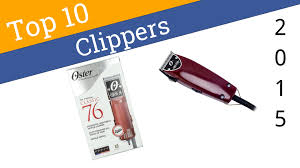 10 best hair clippers 2015 youtube