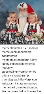 Offensive Christmas Meme - 25 best memes about christmas eve meme christmas eve memes