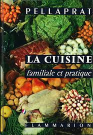 la cuisine familiale la cuisine familiale et pratique henri paul pellaprat senscritique
