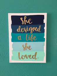 canvas quote 9x12 she designed a life she loved by amourdeart