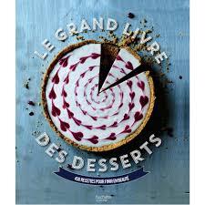 hachette cuisine fait maison fait maison le grand livre des desserts cookbooks