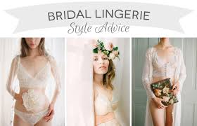 Wedding Laungerie Bridal Style Advice Finding The Perfect Wedding Lingerie