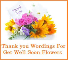 get better soon flowers get well soon messages and wishes thank you wordings for get well