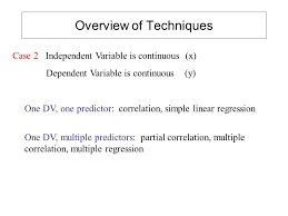 overview of techniques case 1 independent variable is groups or