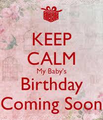 baby s birthday keep calm my baby s birthday coming soon poster azlan keep calm