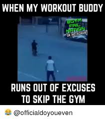 Gym Buddies Meme - 25 best memes about workout buddies workout buddies memes