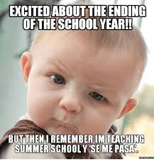 Excited Memes - excited about the ending of the school year but then iremember im