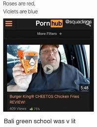 Roses Are Red Violets Are Blue Meme - roses are red violets are blue porn hub more filters 548 burger