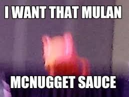 Mulan Meme - meme creator i want that mulan mcnugget sauce