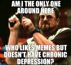 Funny Sexist Memes - the ones that aren t about depression seem a lot more funny to me