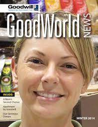 goodworld news winter 2014 by goodwill industries suncoast inc