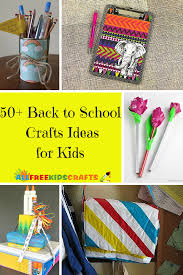 50 back to crafts ideas for kids allfreekidscrafts com