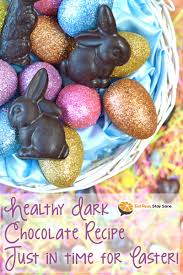 homemade healthy dark chocolate recipe just in time for easter
