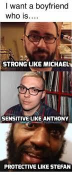 Over Protective Boyfriend Meme Foto - i want a boyfriend who is strong like michaelt sensitive like