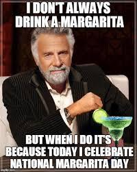 Margarita Meme - the most interesting man in the world meme imgflip