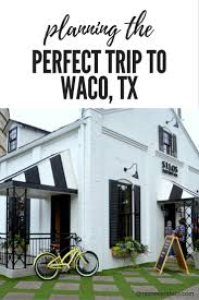 Magnolia Real Estate Waco Tx by How To Plan The Perfect Trip To Waco Tx To Visit Magnolia Market