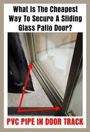 Pvc Patio Door What Is The Cheapest Fast Way To Secure A Sliding Glass Patio Door