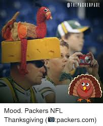 o the page mood packers nfl thanksgiving packerscom meme
