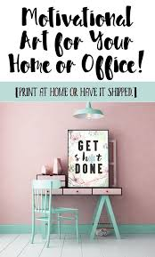 t hone de bureau get sh t done motivational printable for entrepreneurs home