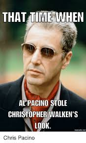 Christopher Walken Memes - that time when al pacino stole christopher walken s look