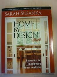 susanka home by design inspiration for transforming house into home