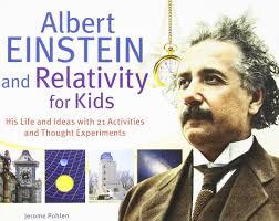 albert einstein biography ks2 albert einstein and relativity for kids his life and ideas with 21