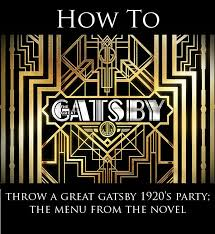 literature themes in the 1920s throwing a 1920 s great gatsby party the menu from the book in