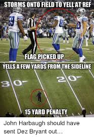 Dez Bryant Memes - storms onto field to yellatref flagpickedup yells a few yards from
