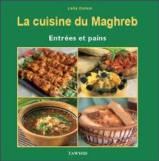 cuisine du maghreb la cuisine du maghreb entrées et pains leîla oufkir livre