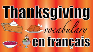 thanksgiving vocabulary words thanksgiving vocabulary in french fle youtube